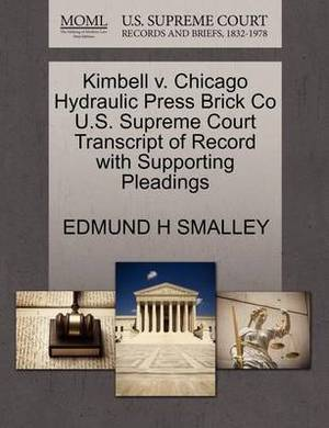 Kimbell V. Chicago Hydraulic Press Brick Co U.S. Supreme Court Transcript of Record with Supporting Pleadings