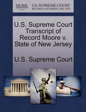 U.S. Supreme Court Transcript of Record Moore V. State of New Jersey
