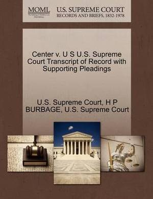 Center V. U S U.S. Supreme Court Transcript of Record with Supporting Pleadings