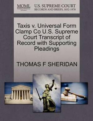 Taxis V. Universal Form Clamp Co U.S. Supreme Court Transcript of Record with Supporting Pleadings