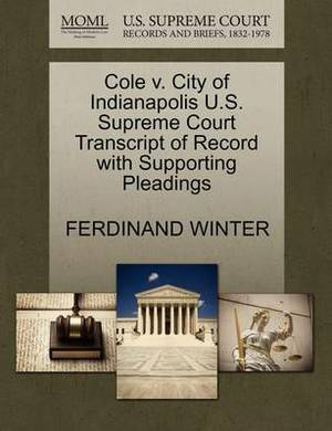 Cole V. City of Indianapolis U.S. Supreme Court Transcript of Record with Supporting Pleadings
