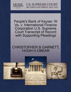 People's Bank of Keyser, W Va, V. International Finance Corporation U.S. Supreme Court Transcript of Record with Supporting Pleadings