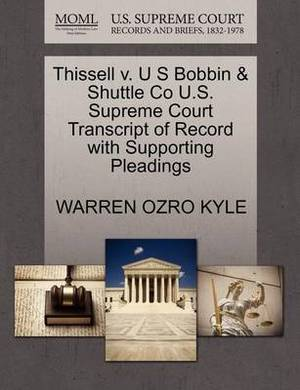 Thissell V. U S Bobbin & Shuttle Co U.S. Supreme Court Transcript of Record with Supporting Pleadings