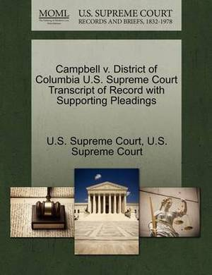 Campbell V. District of Columbia U.S. Supreme Court Transcript of Record with Supporting Pleadings