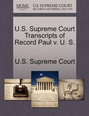 U.S. Supreme Court Transcripts of Record Paul V. U. S.