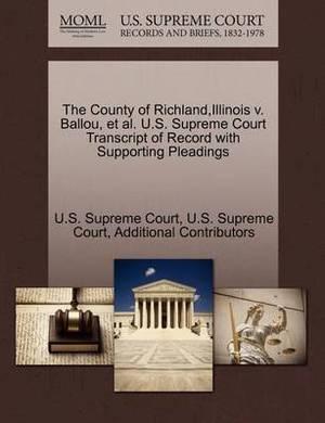 The County of Richland, Illinois V. Ballou, et al. U.S. Supreme Court Transcript of Record with Supporting Pleadings