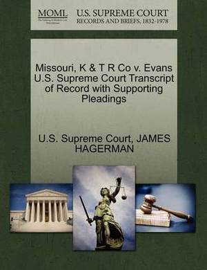 Missouri, K & T R Co V. Evans U.S. Supreme Court Transcript of Record with Supporting Pleadings