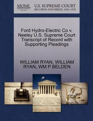 Ford Hydro-Electric Co V. Neeley U.S. Supreme Court Transcript of Record with Supporting Pleadings