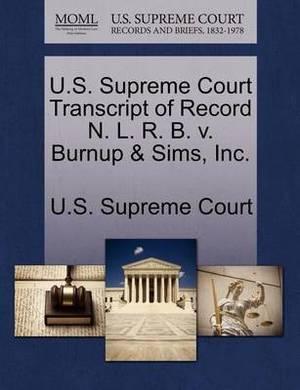 U.S. Supreme Court Transcript of Record N. L. R. B. V. Burnup & Sims, Inc.