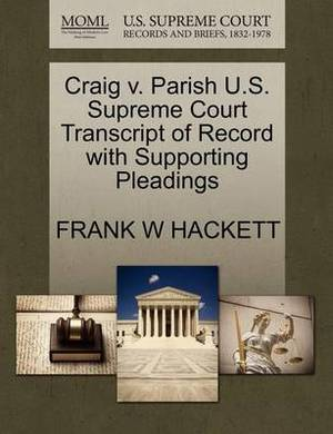 Craig V. Parish U.S. Supreme Court Transcript of Record with Supporting Pleadings