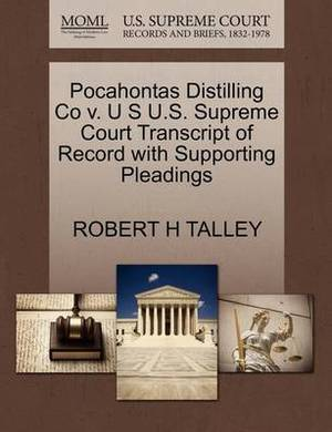 Pocahontas Distilling Co V. U S U.S. Supreme Court Transcript of Record with Supporting Pleadings