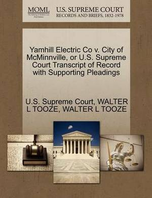 Yamhill Electric Co V. City of McMinnville, or U.S. Supreme Court Transcript of Record with Supporting Pleadings