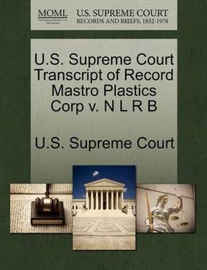 U.S. Supreme Court Transcript of Record Mastro Plastics Corp V. N L R B