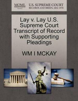 Lay V. Lay U.S. Supreme Court Transcript of Record with Supporting Pleadings