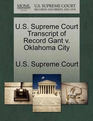 U.S. Supreme Court Transcript of Record Gant V. Oklahoma City