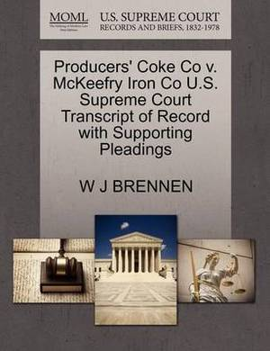 Producers' Coke Co V. McKeefry Iron Co U.S. Supreme Court Transcript of Record with Supporting Pleadings