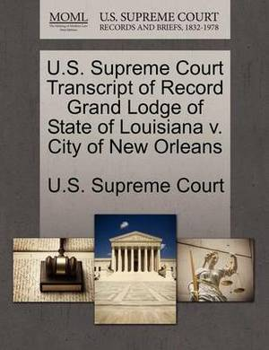U.S. Supreme Court Transcript of Record Grand Lodge of State of Louisiana V. City of New Orleans