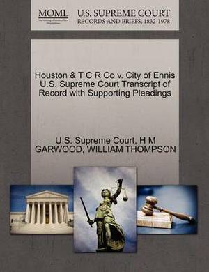 Houston & T C R Co V. City of Ennis U.S. Supreme Court Transcript of Record with Supporting Pleadings