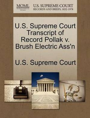 U.S. Supreme Court Transcript of Record Pollak V. Brush Electric Ass'n
