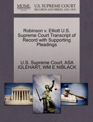 Robinson V. Elliott U.S. Supreme Court Transcript of Record with Supporting Pleadings