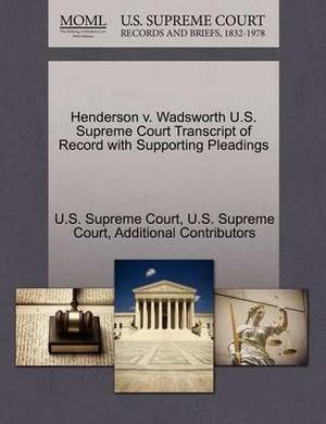 Henderson V. Wadsworth U.S. Supreme Court Transcript of Record with Supporting Pleadings