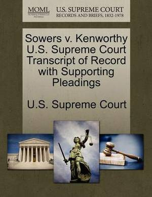 Sowers V. Kenworthy U.S. Supreme Court Transcript of Record with Supporting Pleadings