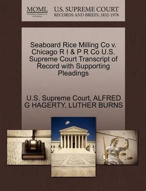 Seaboard Rice Milling Co V. Chicago R I & P R Co U.S. Supreme Court Transcript of Record with Supporting Pleadings