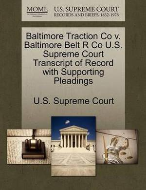 Baltimore Traction Co V. Baltimore Belt R Co U.S. Supreme Court Transcript of Record with Supporting Pleadings