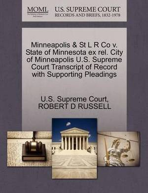 Minneapolis & St L R Co V. State of Minnesota Ex Rel. City of Minneapolis U.S. Supreme Court Transcript of Record with Supporting Pleadings