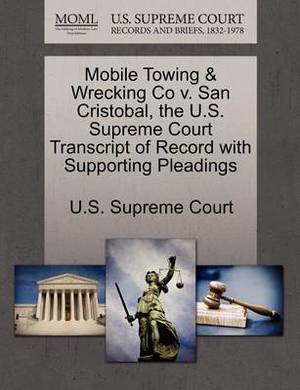 Mobile Towing & Wrecking Co V. San Cristobal, the U.S. Supreme Court Transcript of Record with Supporting Pleadings