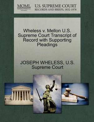 Wheless V. Mellon U.S. Supreme Court Transcript of Record with Supporting Pleadings