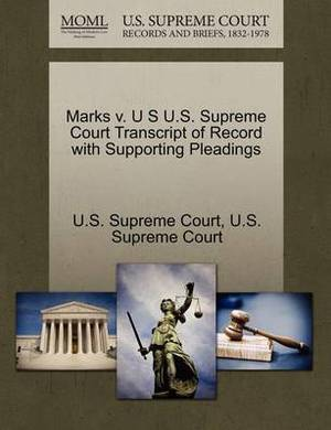 Marks V. U S U.S. Supreme Court Transcript of Record with Supporting Pleadings