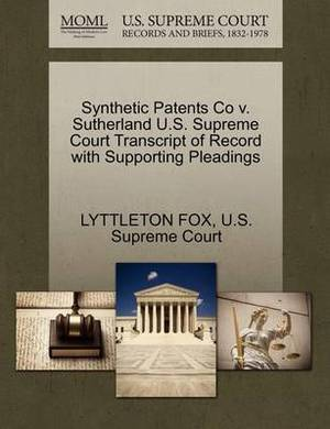 Synthetic Patents Co V. Sutherland U.S. Supreme Court Transcript of Record with Supporting Pleadings