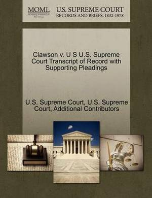 Clawson V. U S U.S. Supreme Court Transcript of Record with Supporting Pleadings