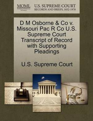 D M Osborne & Co V. Missouri Pac R Co U.S. Supreme Court Transcript of Record with Supporting Pleadings