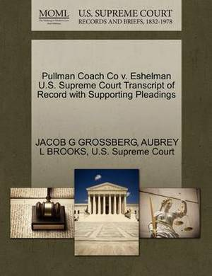 Pullman Coach Co V. Eshelman U.S. Supreme Court Transcript of Record with Supporting Pleadings