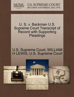 U. S. V. Backman U.S. Supreme Court Transcript of Record with Supporting Pleadings