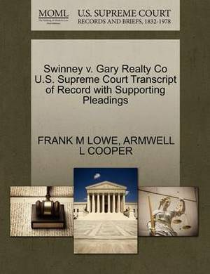 Swinney V. Gary Realty Co U.S. Supreme Court Transcript of Record with Supporting Pleadings