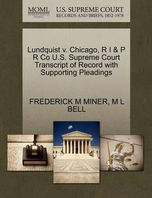 Lundquist V. Chicago, R I & P R Co U.S. Supreme Court Transcript of Record with Supporting Pleadings