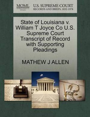 State of Louisiana V. William T Joyce Co U.S. Supreme Court Transcript of Record with Supporting Pleadings