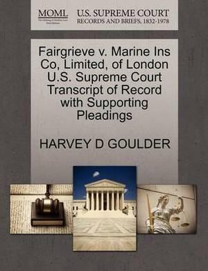 Fairgrieve V. Marine Ins Co, Limited, of London U.S. Supreme Court Transcript of Record with Supporting Pleadings