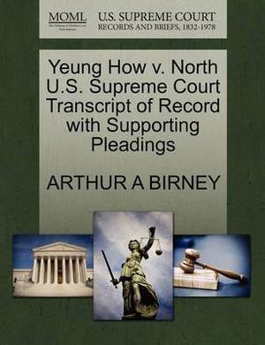 Yeung How V. North U.S. Supreme Court Transcript of Record with Supporting Pleadings
