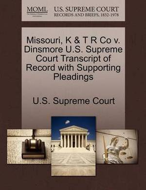 Missouri, K & T R Co V. Dinsmore U.S. Supreme Court Transcript of Record with Supporting Pleadings