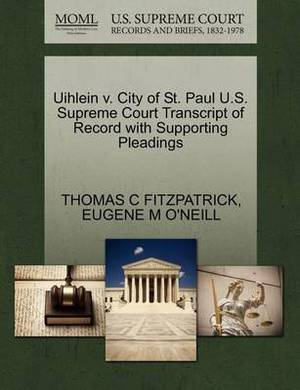 Uihlein V. City of St. Paul U.S. Supreme Court Transcript of Record with Supporting Pleadings
