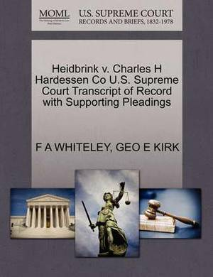 Heidbrink V. Charles H Hardessen Co U.S. Supreme Court Transcript of Record with Supporting Pleadings