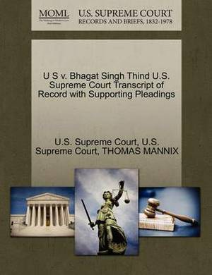 U S V. Bhagat Singh Thind U.S. Supreme Court Transcript of Record with Supporting Pleadings
