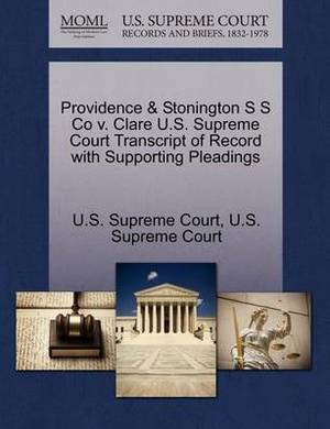 Providence & Stonington S S Co V. Clare U.S. Supreme Court Transcript of Record with Supporting Pleadings