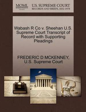 Wabash R Co V. Sheehan U.S. Supreme Court Transcript of Record with Supporting Pleadings