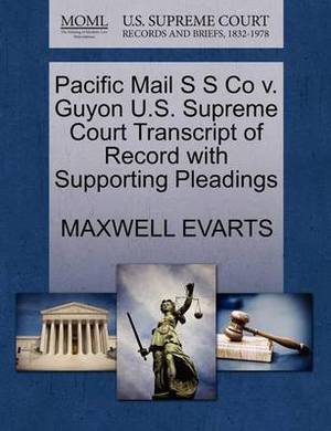 Pacific Mail S S Co V. Guyon U.S. Supreme Court Transcript of Record with Supporting Pleadings