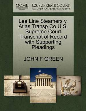 Lee Line Steamers V. Atlas Transp Co U.S. Supreme Court Transcript of Record with Supporting Pleadings